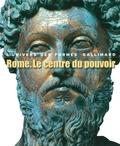 Ranuccio Bianchi Bandinelli et Alexandra Dardenay - Rome, Le centre du pouvoir - L'art romain des origines à la fin du deuxième siècle.