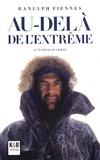 Ranulph Fiennes - Au-delà de l'extrême.