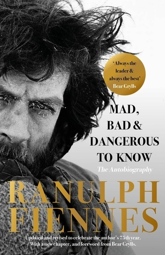 Mad, Bad and Dangerous to Know. Updated and revised to celebrate the author's 75th year