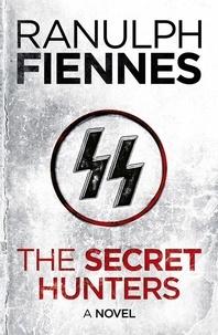 Ranulph Fiennes - The Secret Hunters.