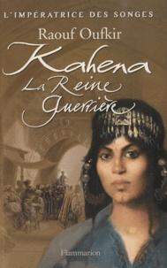 Raouf Oufkir - L'impératrice des songes Tome 2 : Kahena, la reine guerrière.