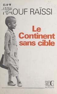Raouf Raïssi - Le continent sans cible.