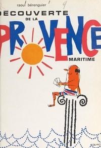 Raoul Berenguier - Découverte de la Provence maritime.