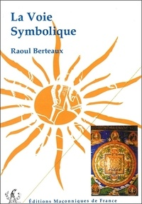 La voie symbolique - Raoul Berteaux |