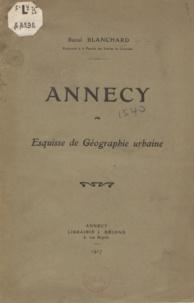 Raoul Blanchard - Annecy - Esquisse de géographie urbaine.