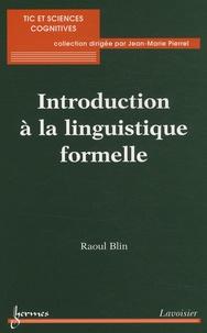 Raoul Blin - Introduction à la linguistique formelle.