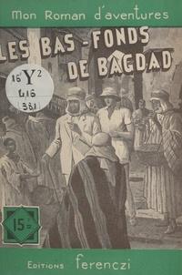 Raoul Borjack - Les bas-fonds de Bagdad.