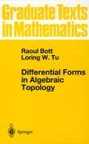 Raoul Bott et Loring-W Tu - Differential Forms in Algebraic Topology.