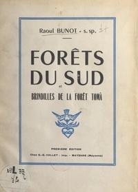Raoul Bunot et Georges Collet - Forêts du sud et brindilles de la forêt Toma.