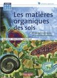 Raoul Calvet et Claire Chenu - Les matières organiques des sols - Rôles agronomiques et environnementaux.