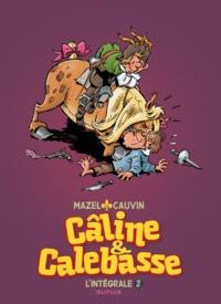 Raoul Cauvin et  Mazel - Câline et Calebasse l'intégrale Tome 2 : .