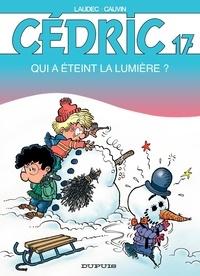 Raoul Cauvin et  Laudec - Cédric Tome 17 : Qui a éteint la lumière ?.
