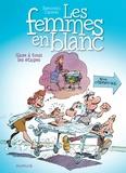 Raoul Cauvin et Philippe Bercovici - Les Femmes en Blanc Tome 2 : Gaze à tous les étages.