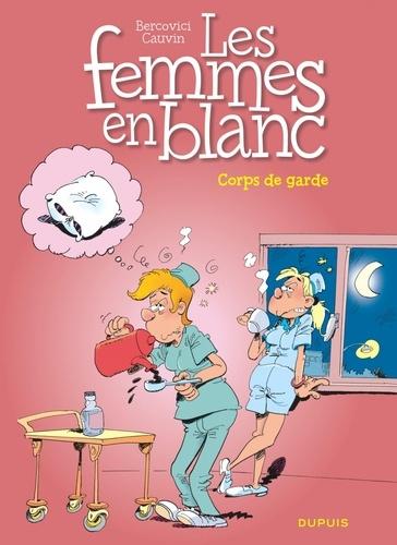 Raoul Cauvin et Philippe Bercovici - Les Femmes en Blanc Tome 21 : Corps de garde.