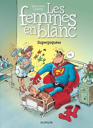 Raoul Cauvin et Philippe Bercovici - Les Femmes en Blanc Tome 3 : Superpiquées.