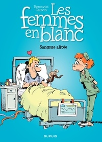 Raoul Cauvin et Philippe Bercovici - Les Femmes en Blanc Tome 33 : Sangsue alitée.