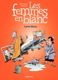 Raoul Cauvin et Philippe Bercovici - Les Femmes en Blanc Tome 34 : Lavez Maria.