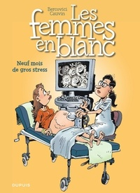 Raoul Cauvin et Philippe Bercovici - Les Femmes en Blanc Tome 36 : Neuf mois de gros stress - Opération l'été BD 2020.