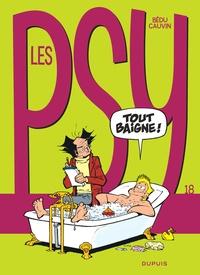 Raoul Cauvin et  Bédu - Les Psy Tome 18 : Tout baigne !.