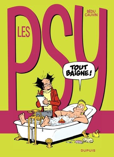 Les Psy Tome 18 Tout baigne !