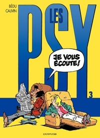 Raoul Cauvin et  Bédu - Les Psy Tome 3 : Je vous écoute !.