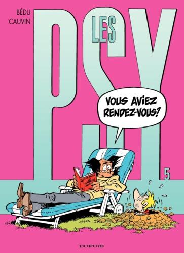 Les Psy Tome 5 Vous aviez rendez-vous ?