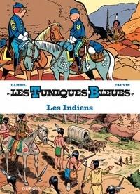 Raoul Cauvin et Willy Lambil - Les Tuniques bleues présentent  : Les Indiens.
