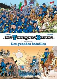 Raoul Cauvin et Willy Lambil - Les Tuniques bleues présentent Tome 1 : Les grandes batailles.
