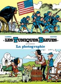 Raoul Cauvin et Willy Lambil - Les Tuniques bleues présentent Tome 5 : La photographie.