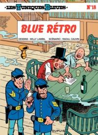 Raoul Cauvin et Willy Lambil - Les Tuniques Bleues Tome 18 : Blue Retro.