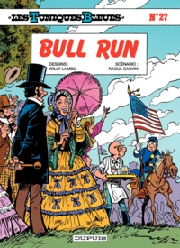 Raoul Cauvin et Willy Lambil - Les Tuniques Bleues Tome 27 : Bull Run.
