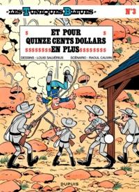 Raoul Cauvin et Louis Salvérius - Les Tuniques Bleues Tome 3 : Et pour quinze cents dollars en plus.