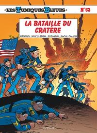 Raoul Cauvin et Willy Lambil - Les Tuniques Bleues Tome 63 : La bataille du cratère.