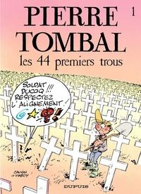 Raoul Cauvin et  Hardy - Pierre Tombal Tome 1 : Les 44 premiers trous.