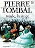 Raoul Cauvin et  Hardy - Pierre Tombal Tome 16 : Tombe la neige.