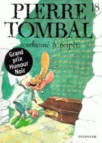 Raoul Cauvin et  Hardy - Pierre Tombal Tome 18 : Condamné à perpète.