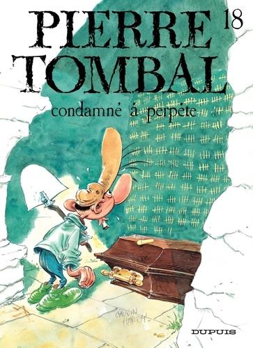 Pierre Tombal Tome 18 Condamné à perpète