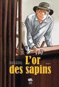 Raoul Cop et  Maoro - L'or des sapins Tome 1 : Les faux-monnayeurs.