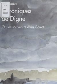 Raoul Courbey - Chroniques de Digne ou les Souvenirs d'un gavot.