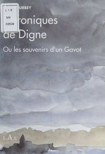 Chroniques de Digne ou les Souvenirs d'un gavot