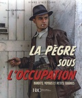 Raoul d' Aubervilliers - La pègre sous l'Occupation - Bandits, truands et petits voyous.