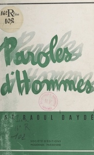 Raoul Daydé - Paroles d'hommes.