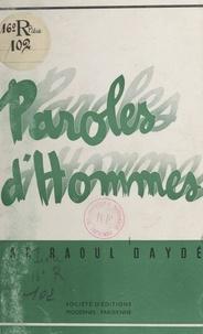 Raoul Daydé - Paroles d'hommes.