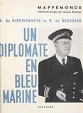 Raoul de Beaudéan et Armand de Nieuwenhove - Un diplomate en bleu marine - Souvenirs d'un commissaire de paquebots.