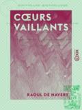 Raoul de Navery - Cours vaillants - Nouvelles historiques.