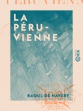 Raoul de Navery - La Péruvienne.