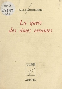 Raoul de Vulpillières - La quête des âmes errantes.