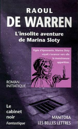 Raoul de Warren - L'insolite aventure de Marina Sloty.