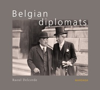 Raoul Delcorde - Belgian diplomats. version anglaise.