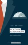 Raoul Delcorde - Le métier de diplomate.